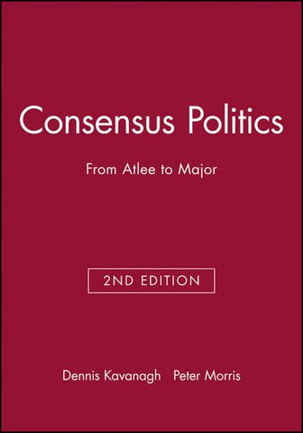 Consensus Politics: From Atlee To Major