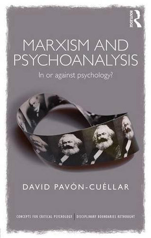 Marxism And Psychoanalysis: In Or Against Psychology? (Concepts For Critical Psychology)