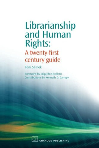 Librarianship And Human Rights: A Twenty-First Century Guide (Chandos Information Professional Series)