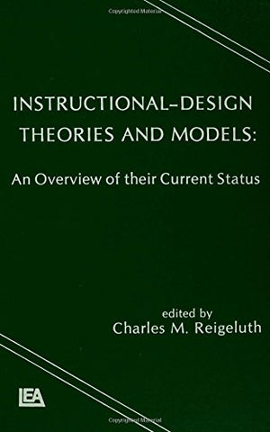 Instructional Design Theories And Models: An Overview Of Their Current Status