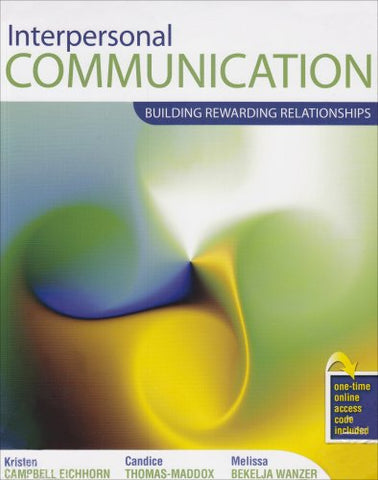 Interpersonal Communication: Building Rewarding Relationships