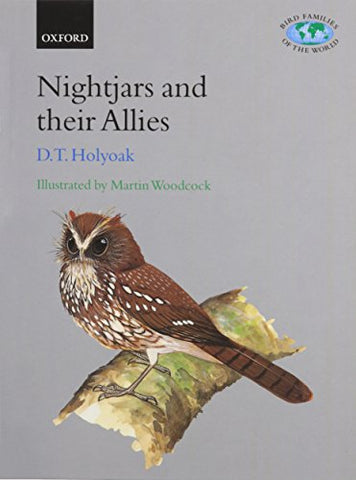 Nightjars And Their Allies: The Caprimulgiformes (Bird Families Of The World)