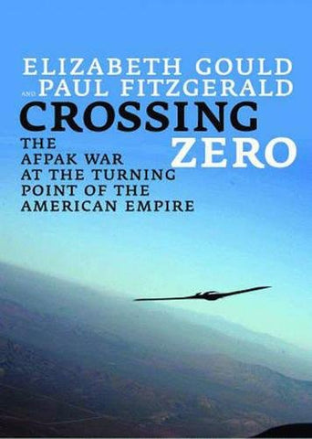 Crossing Zero: The Afpak War At The Turning Point Of American Empire (City Lights Open Media)