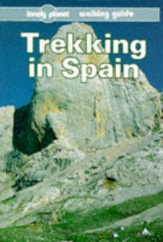 Lonely Planet Trekking In Spain (Lonely Planet Walking Guide)