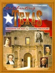 Mcdougal Littell Celebrating Texas:  Honoring The Past, Building The Future, Grades 6-8, Student Edition