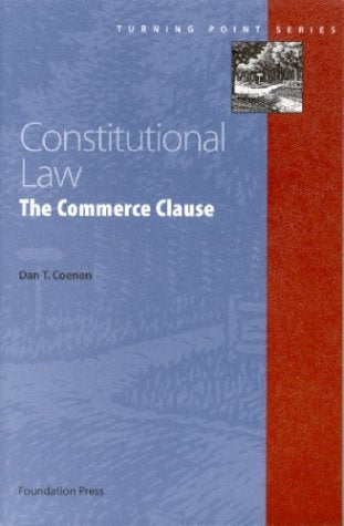 Constitutional Law: Commerce Clause (Turning Point Series)
