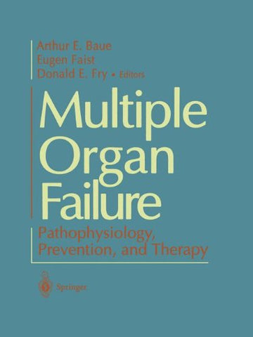 Multiple Organ Failure: Pathophysiology, Prevention, And Therapy