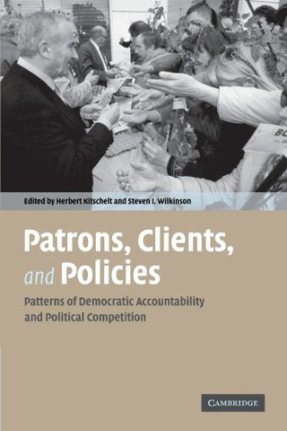 Patrons, Clients And Policies: Patterns Of Democratic Accountability And Political Competition