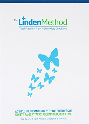 1: The Linden Method: The Anxiety Disorder, Panic Attacks, Ocd & Agoraphobia Elimination Solution