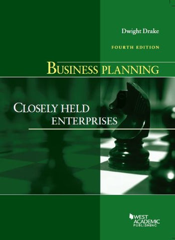 Business Planning: Closely Held Enterprises, 4Th (American Casebook Series)