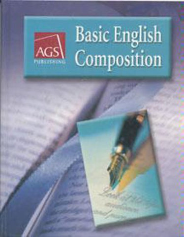 Basic English Composition Student Text (Ags Basic English Composition)