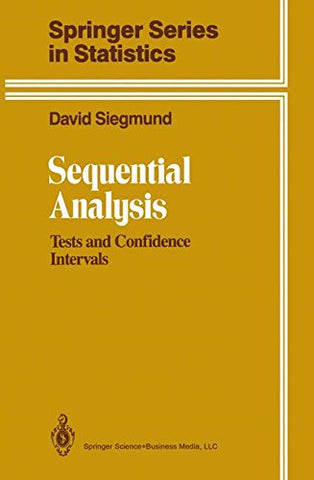 Sequential Analysis: Tests And Confidence Intervals (Springer Series In Statistics)
