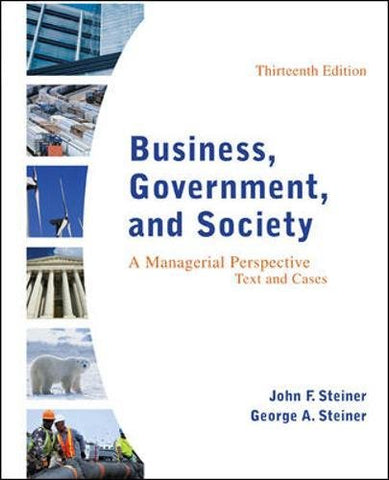 Business, Government, And Society: A Managerial Perspective, Text And Cases, 13Th Edition
