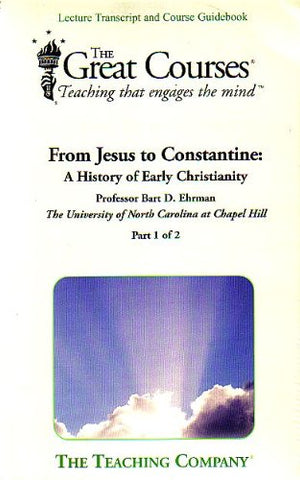 From Jesus To Constantine: A History Of Early Christianity (The Great Courses)