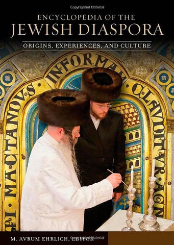 Encyclopedia Of The Jewish Diaspora: Origins, Experiences, And Culture (3 Volume Set)