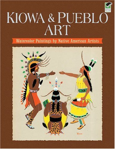 Kiowa And Pueblo Art: Watercolor Paintings By Native American Artists
