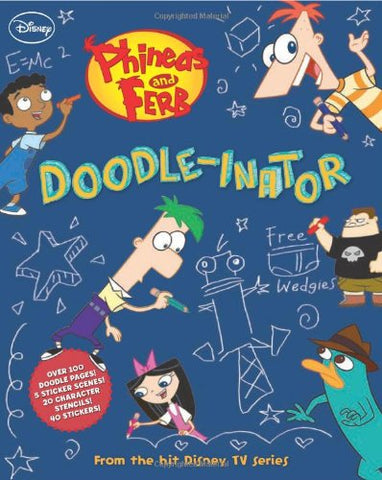 Phineas And Ferb Doodle-Inator (Doodle Book)