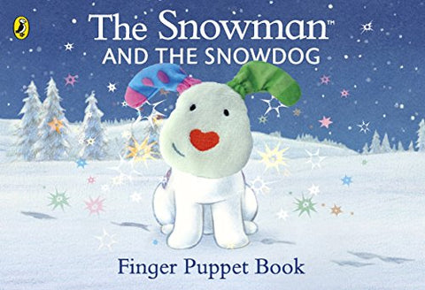 The Snowman And Snowdog Finger Puppet Book (The Snowman And The Snowdog)