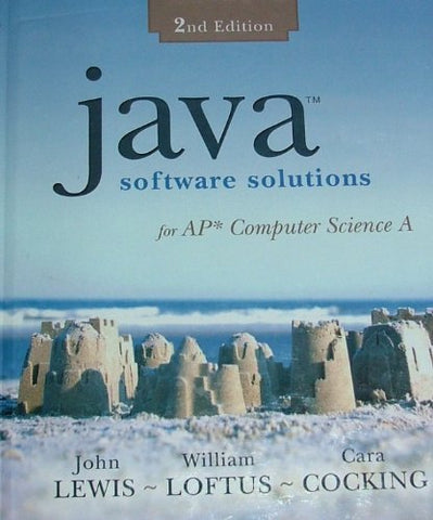 Java Software Solutions: For Ap Computer Science A