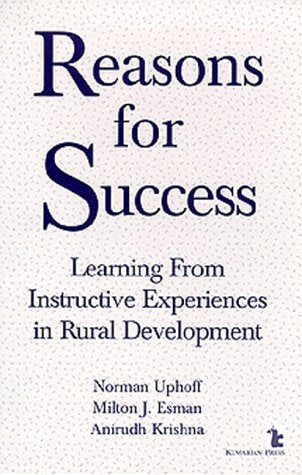 Reasons For Success: Learning From Instructive Experiences In Rural Development (International Development)