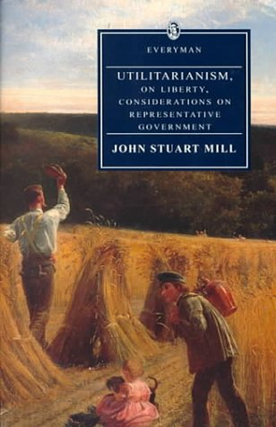 Utilitarianism, On Liberty (Everyman'S Library)