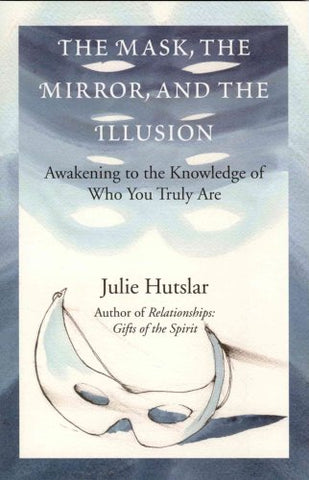 The Mask, The Mirror, And The Illusion