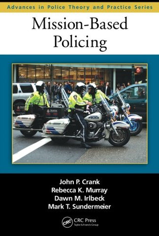Mission-Based Policing (Advances In Police Theory And Practice)