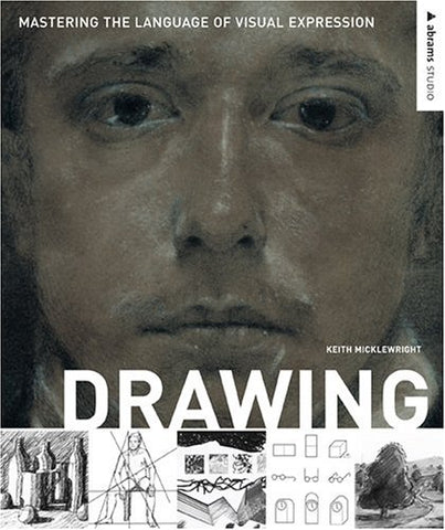 Drawing: Mastering The Language Of Visual Expression (Abrams Studio)