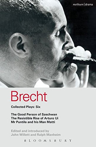 Brecht Collected Plays: 6: Good Person Of Szechwan; The Resistible Rise Of Arturo Ui; Mr Puntila And His Man Matti (World Classics)