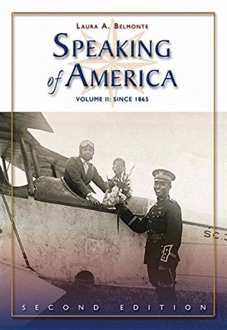 Speaking Of America: Readings In U.S. History, Vol. Ii: Since 1865