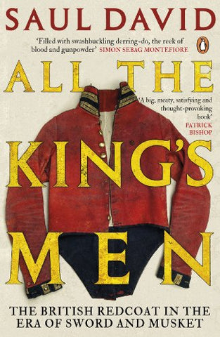 All The King'S Men: The British Redcoat In The Era Of Sword And Musket