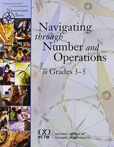 Navigating Through Number And Operations In Grades 3-5 (Principles And Standards For School Mathematics Navigations)