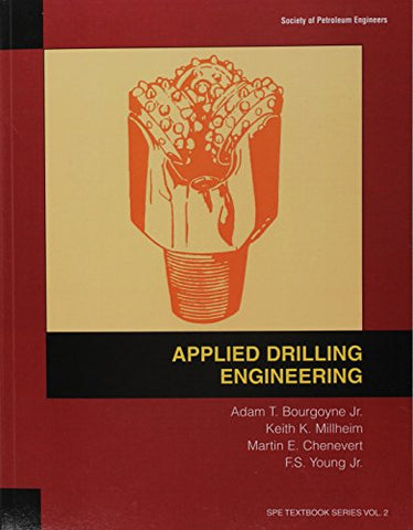 2: Applied Drilling Engineering (Spe Textbook Series, Vol 2)