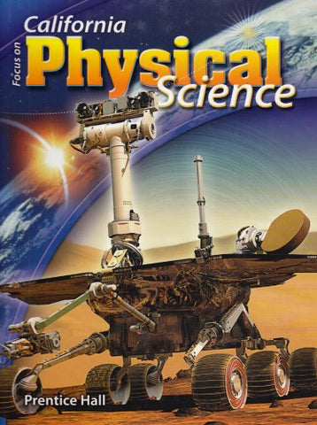 Focus On Physical Science California Edition (California Science Explorer)