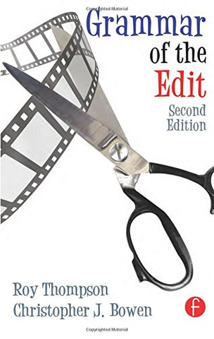 Grammar Of The Edit, Second Edition