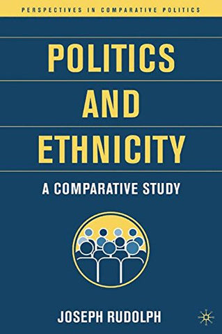 Politics And Ethnicity: A Comparative Study (Perspectives In Comparative Politics)