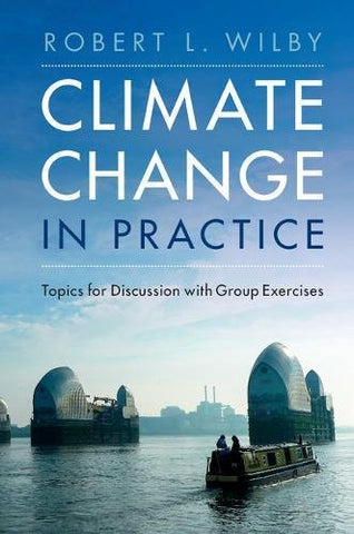 Climate Change In Practice: Topics For Discussion With Group Exercises