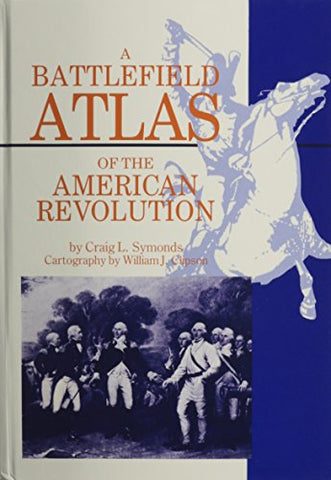 A Battlefield Atlas Of The American Revolution