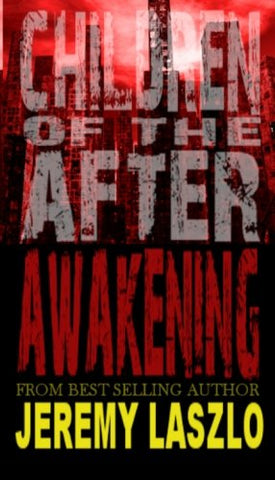 Children Of The After: Awakening (Volume 1)