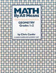 Math By All Means: Geometry, Grades 1-2