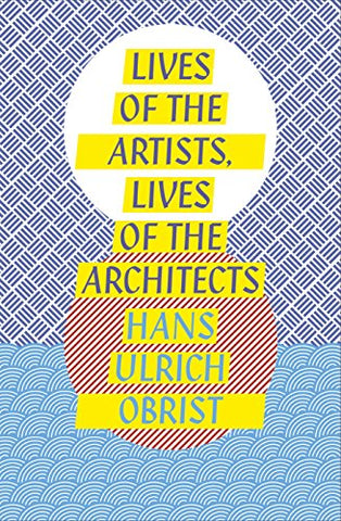 Lives Of The Artists: Conversations With Nineteen Of The World'S Greatest Artists