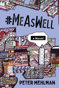 #MeAsWell, A Novel