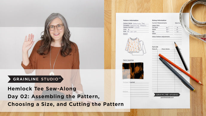 Hemlock Video Sew-Along: Pattern Assembly, Cutting, and Choosing a Size
