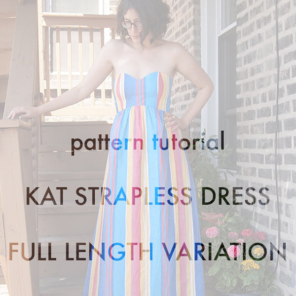 Pattern Tutorial | Full Length Kat Variation