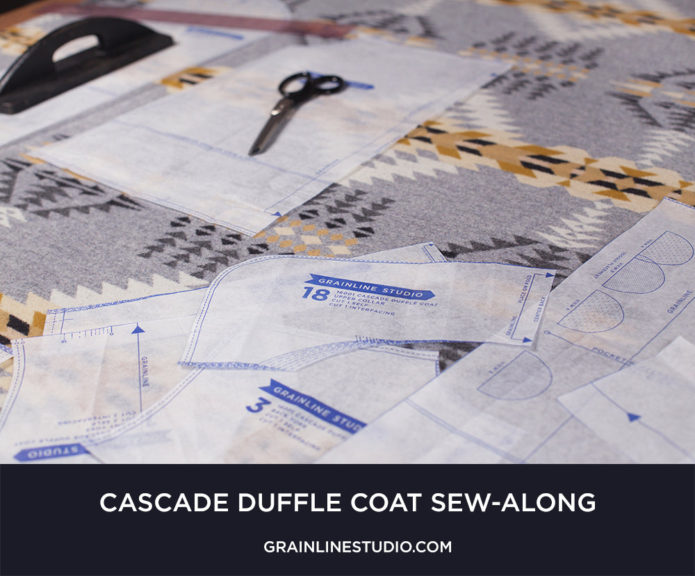 Cascade Duffle Coat Sew-Along: Day 03: Cutting & Prepping Your Pieces | Grainline Studio