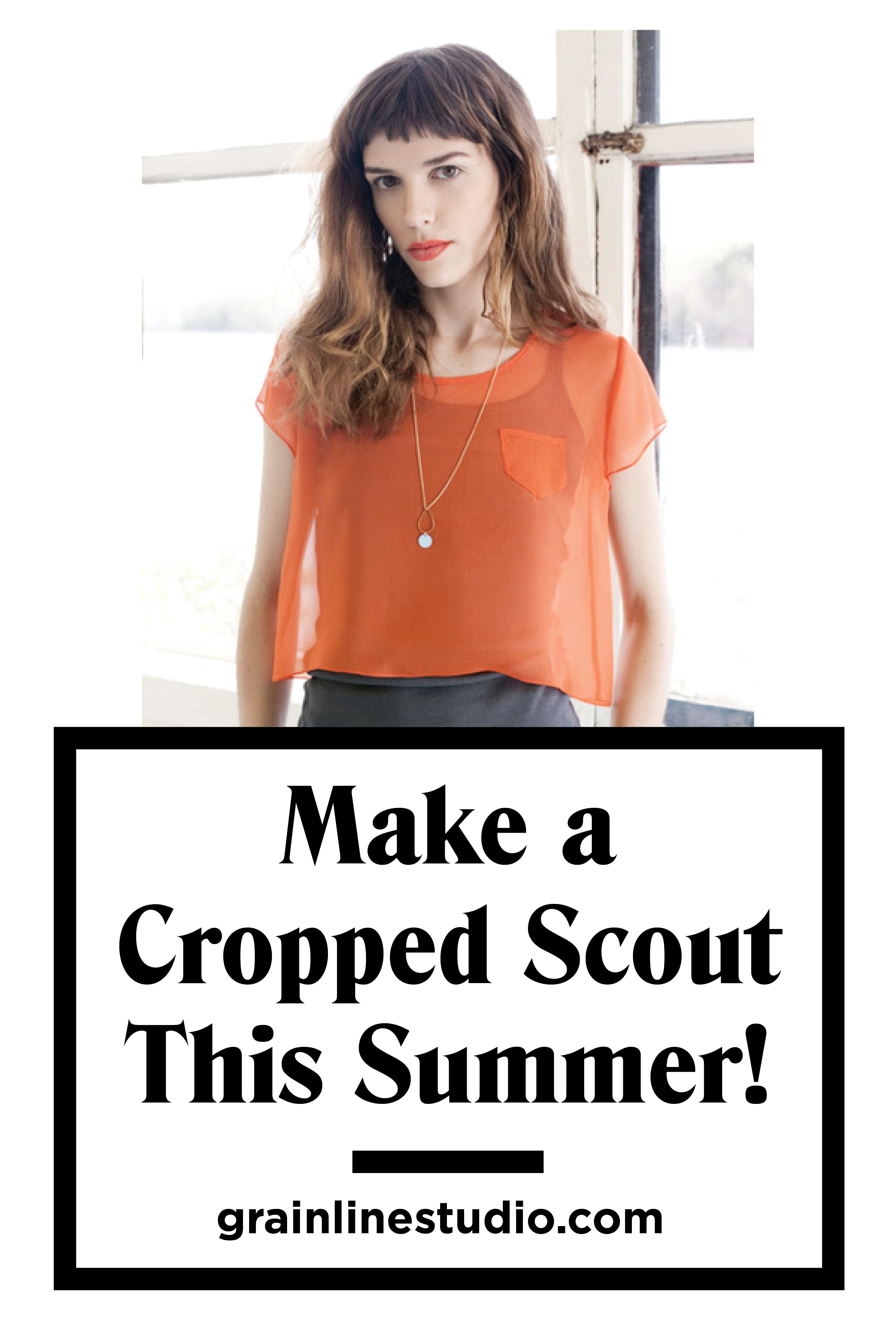 Make a Cropped Scout this Summer!   Grainline Studio