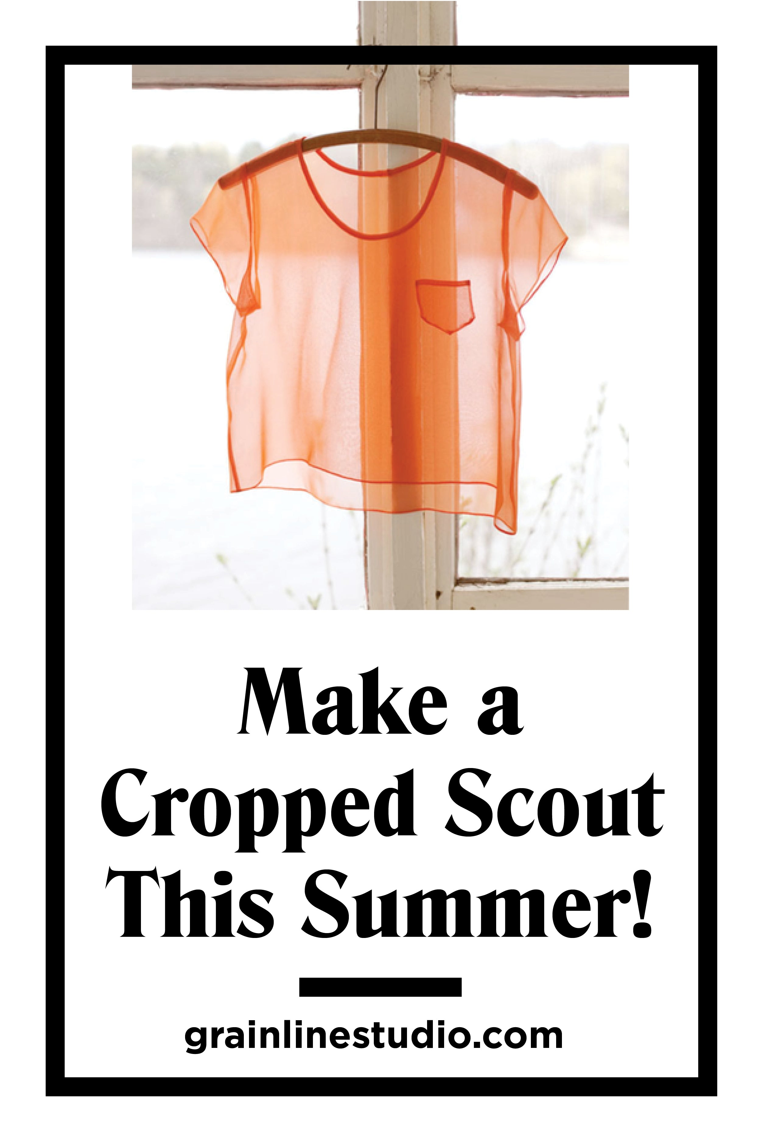 Make a Cropped Scout this Summer! | Grainline Studio