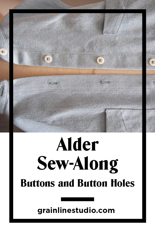 Alder Sew-Along Buttons and Button Holes | Grainline Studio