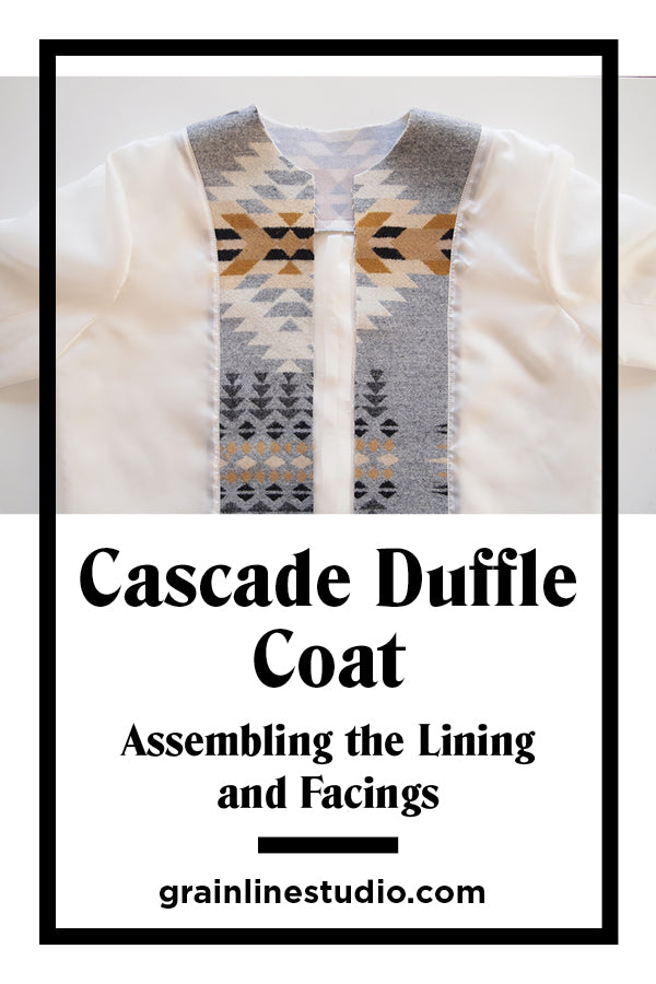 Cascade Duffle Coat Sew-Along Assembling the Lining and Facings | Grainline Studio