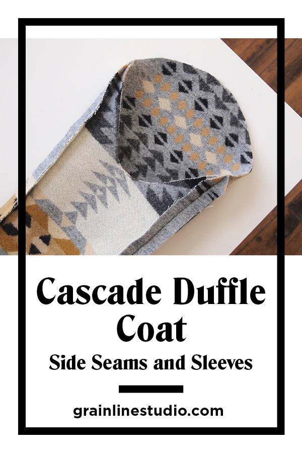 Cascade Duffle Coat Sew-Along Side Seams and Sleeves | Grainline Studio